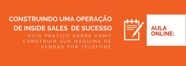 Aula Online: Construindo uma operação de Inside Sales de sucesso